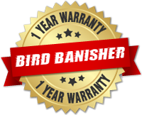 The Bird Banisher has a 1 year warrenty. The best bird deterrent in the United States.
